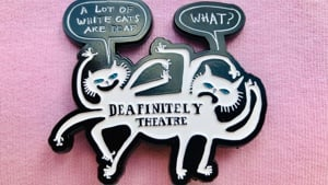 Deafinitely Theatre Badge